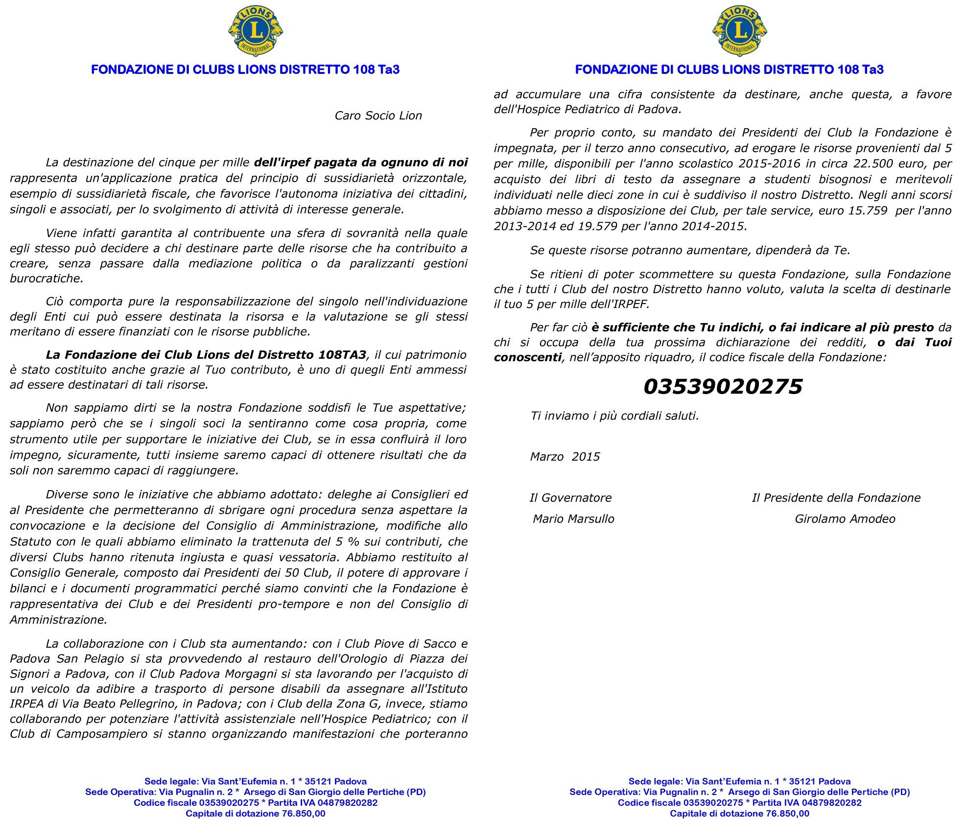 DONA il 5 ‰ alla FONDAZIONE LIONS 108 Ta3 indicando il codice fiscale: 03539020275