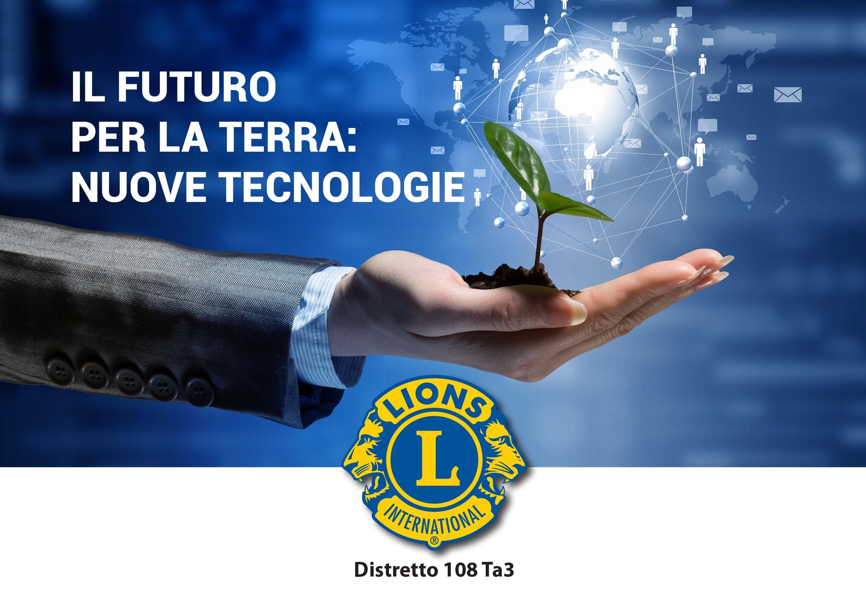 DISTRETTO 108 TA3: Il futuro per la terra – Nuove Tecnologie